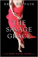 The Savage Grace (Dark Divine Series #3) by Bree Despain: Book Cover
