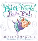 It's a Big World, Little Pig! by Kristi Yamaguchi: Book Cover