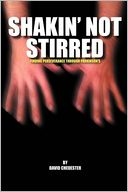 SHAKIN' Not STIRRED by David Chedester: Book Cover