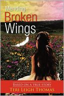 Mending Broken Wings by Teri Leigh Thomas: Book Cover
