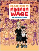 Maximum Minimum Wage by Bob Fingerman: Book Cover