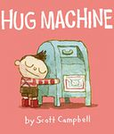 Hug Machine by Scott Campbell: Book Cover