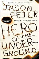 Hero of the Underground by Jason Peter: Book Cover