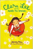 Clara Lee and the Apple Pie Dream by Jenny Han: Book Cover