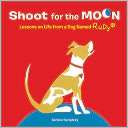 Shoot for the Moon! by Corinne Humphrey: Book Cover