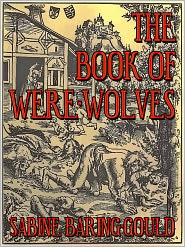 SABINE BARING-GOULD - The Book Of Were-Wolves