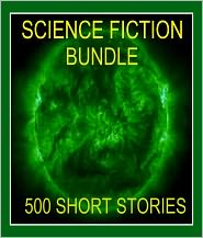 Phillip K Dick, Nook Rudyard Kipling, Science Fiction by H. Beam Piper, Science Fiction by Murray Lienster Harry Harrison - Science Fiction Bundle: Over 500 Vintage Science Fiction Short Stories ( The Greatest Science Fiction writers ever includes Kurt