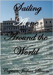 Thomas Fogarty (Illustrator), George Varian (Illustrator) Captain Joshua Slocum - SAILING ALONE AROUND THE WORLD