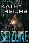 Book Cover Image. Title: Seizure (Virals Series #2), Author: by Kathy Reichs