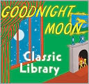 Goodnight Moon Classic Library: Contains Goodnight Moon, The Runaway B