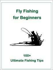 Alexander McCall Smith - Fly Fishing for Beginners: 100+ Ultimate Fishing Tips