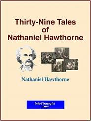 Nathaniel Hawthorne - Thirty-Nine Tales of Nathaniel Hawthorne