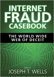 Joseph T. Wells - Internet Fraud Casebook