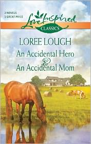 Loree Lough - An Accidental Hero and An Accidental Mom: An Accidental Hero\An Accidental Mom