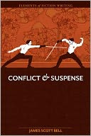 Elements of Fiction Writing - Conflict and Suspense by James Scott Bell: Book Cover