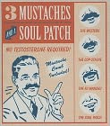 Product Image. Title: Three Mustaches and a Soul Patch: No Testosterone Required!