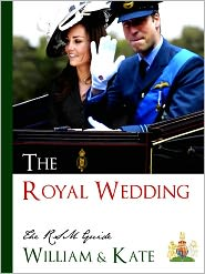 Royal Wedding of Kate Middleton (Compiler), Royal Wedding of Prince William of Wales (C RSM Guide to The Royal Wedding (Editor) - THE ROYAL WEDDING - THE RSM GUIDE TO THE WEDDING OF WILLIAM AND KATE (Special Nook Edition) Guidebook for the Royal Wedding of K