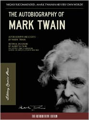 Created by Nook Mark Twain, Created by Mark Twain NOOKbook, Created by Nook Autobiography of Mark Twain, Created by Mark Twain - THE AUTOBIOGRAPHY OF MARK TWAIN Nook Edition (100th Anniversary Newly Edited and Commented Version) Special Nook Enabled Feature
