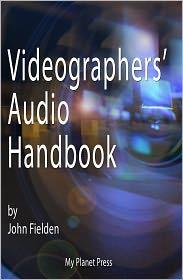 John Fielden - Videographers' Audio Handbook