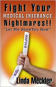 Linda Meckler - How To Fight Your Medical Insurance Nightmares