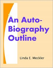 Linda Meckler - An Auto-Biography Outline