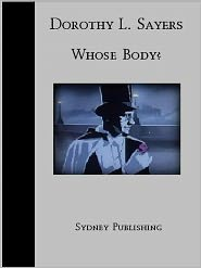 Dorothy L. Sayers - Whose Body? (Lord Peter Wimsey Classic)