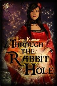 Audrey Jamison (Editor), Elaina Lee (Illustrator) Lisa Kumar - Through the Rabbit Hole