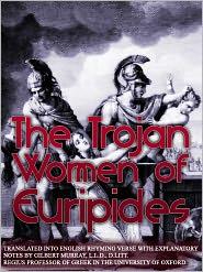 MURRAY GILBERT (Translator) - The Trojan Women