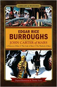 Thomas Yeates (Illustrator), Mike Ashley (Introduction) Edgar Rice Burroughs - John Carter of Mars: A Princess of Mars, The Gods of Mars, The Warlord of Mars (Library of Wonder)