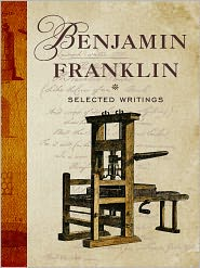 Benjamin Franklin - Selected Writings