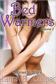 Christopher Cooper Laura Cooper - Bed Warmers Vol 2 ( Erotica Erotic Short Stories / Hot Sex Scenes / threesomes / bisexual / menage / slut)