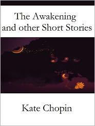 Chopin Kate - The Awakening & Other Short Stories