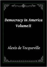 Alexis de Tocqueville - Democracy in America - Volume 2