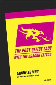 Laurie Notaro - The Post Office Lady with the Dragon Tattoo