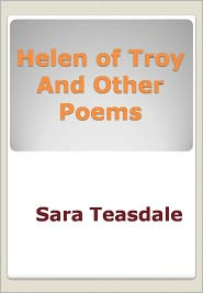 New Century Books (Editor) Sara Teasdale - Helen of Troy And Other Poems