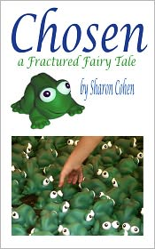 Sharon Cohen - Chosen: A Fractured Fairy Tale