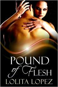 Lolita Lopez - Pound of Flesh (An Erotic BDSM Tale)