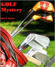 Robert R. Anderson - Golf Mystery