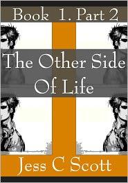Jess C Scott - The Other Side of Life, Book 1, Part 2 (Cyberpunk Elven Trilogy)