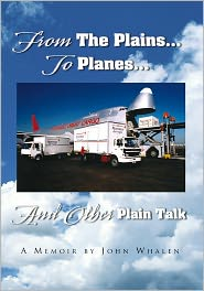 John Whalen - From The Plains...To Planes...And Other Plain Talk