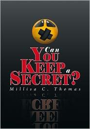 Millisa C. Thomas - Can You Keep a Secret?