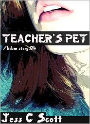 Jess C Scott - Teacher's Pet (BDSM, teacher student relationship)