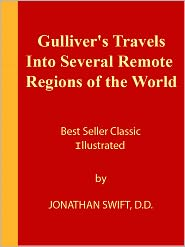 Jonathan Swift - Gulliver's Travels / Into Several Remote Regions of the World - Illustrated [NOOK eBook classics with optimized navigation]