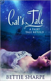 Bettie Sharpe - Cat's Tale: A Fairy Tale Retold