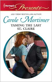 Carole Mortimer - Taming the Last St. Claire