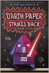 Book Cover Image. Title: Darth Paper Strikes Back (Origami Yoda Series #2), Author: by Tom Angleberger
