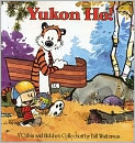 Book Cover Image. Title: Yukon Ho!:  A Calvin and Hobbes Collection, Author: by Bill Watterson