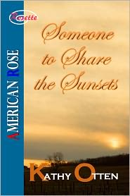 Kathy Otten - Someone to Share the Sunsets