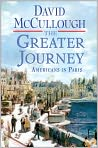 Book Cover Image. Title: The Greater Journey:  Americans in Paris, Author: by David McCullough