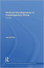 Ian Jeffries - Political Developments in Contemporary China: A Guide